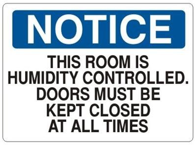 Notice This Room Is Humidity Controlled Door Must Be Kept