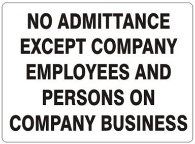 No Admittance Except Company Employees And Persons On