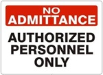 NO ADMITTANCE AUTHORIZED PERSONNEL ONLY Sign - Choose 7 X 10 - 10 X 14, Self Adhesive Vinyl, Plastic or Aluminum.