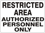 RESTRICTED AREA AUTHORIZED PERSONNEL ONLY Sign - Choose 7 X 10 - 10 X 14, Self Adhesive Vinyl, Plastic or Aluminum.