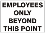EMPLOYEES ONLY BEYOND THIS POINT Sign - Choose 7 X 10 - 10 X 14, Self Adhesive Vinyl, Plastic or Aluminum.
