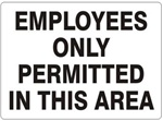 EMPLOYEES ONLY PERMITTED IN THIS AREA Sign - Choose 7 X 10 - 10 X 14, Self Adhesive Vinyl, Plastic or Aluminum.