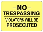 NO TRESPASSING VIOLATORS WILL BE PROSECUTED Sign - Choose 7 X 10 - 10 X 14, Self Adhesive Vinyl, Plastic or Aluminum.