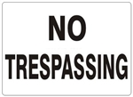 Standard NO TRESPASSING Sign - Choose 7 X 10 - 10 X 14, Self Adhesive Vinyl, Plastic or Aluminum.
