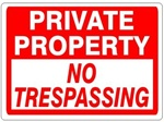 PRIVATE PROPERTY, NO TRESPASSING, Sign - Choose 7 X 10 - 10 X 14, Self Adhesive Vinyl, Plastic or Aluminum.