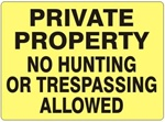 PRIVATE PROPERTY NO HUNTING OR TRESPASSING ALLOWED Sign - Choose 7 X 10 - 10 X 14, Self Adhesive Vinyl, Plastic or Aluminum.