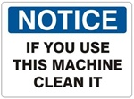 NOTICE IF YOU USE THIS MACHINE CLEAN IT Sign - Choose 7 X 10 - 10 X 14, Self Adhesive Vinyl, Plastic or Aluminum.