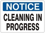 NOTICE CLEANING IN PROGRESS Sign - Choose 7 X 10 - 10 X 14, Self Adhesive Vinyl, Plastic or Aluminum.
