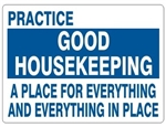 PRACTICE GOOD HOUSEKEEPING Sign - A Place For Everything and Everything In Place - Choose 7 X 10 - 10 X 14, Self Adhesive Vinyl, Plastic or Aluminum.