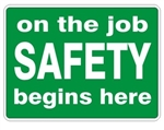 ON THE JOB SAFETY BEGINS HERE Sign - Choose 7 X 10 - 10 X 14, Self Adhesive Vinyl, Plastic or Aluminum.