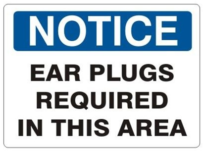 NOTICE EAR PLUGS REQUIRED IN THIS AREA Sign - Choose 7 X 10 - 10 X 14, Self Adhesive Vinyl, Plastic or Aluminum.