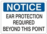 NOTICE EAR PROTECTION REQUIRED BEYOND THIS POINT Sign - Choose 7 X 10 - 10 X 14, Self Adhesive Vinyl, Plastic or Aluminum.