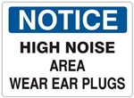 NOTICE HIGH NOISE AREA WEAR EAR PLUGS Sign - Choose 7 X 10 - 10 X 14, Self Adhesive Vinyl, Plastic or Aluminum.