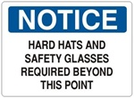 Notice Hard Hats and Safety Glasses Required Beyond This Point Sign - Choose 7 X 10 - 10 X 14, Self Adhesive Vinyl, Plastic or Aluminum.