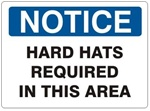NOTICE HARD HATS REQUIRED IN THIS AREA Sign, Choose 7 X 10 - 10 X 14, Self Adhesive Vinyl, Plastic or Aluminum.