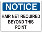 NOTICE HAIR NET REQUIRED BEYOND THIS POINT Sign - Choose 7 X 10 - 10 X 14, Self Adhesive Vinyl, Plastic or Aluminum.