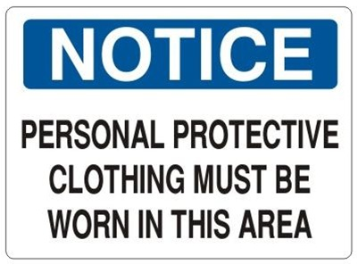 Notice Personal Protective Clothing Must Be Worn In This Area Sign - Choose 7 X 10 - 10 X 14, Self Adhesive Vinyl, Plastic or Aluminum.