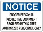 Notice Proper Personal Protective Equipment Required In This Area Sign - Choose 7 X 10 - 10 X 14, Self Adhesive Vinyl, Plastic or Aluminum.