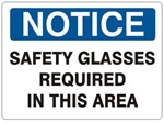 Notice Safety Glasses Required In This Area Sign, Choose 7 X 10 - 10 X 14, Self Adhesive Vinyl, Plastic or Aluminum
