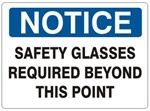NOTICE SAFETY GLASSES REQUIRED BEYOND THIS POINT Sign, Choose 7 X 10 - 10 X 14, Self Adhesive Vinyl, Plastic or Aluminum.