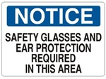 Notice Safety Glasses and Ear Protection Required In This Area Sign - Choose 7 X 10 - 10 X 14, Self Adhesive Vinyl, Plastic or Aluminum.