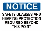 Notice Safety Glasses and Hearing Protection Required Beyond This Point Sign - Choose 7 X 10 - 10 X 14, Self Adhesive Vinyl, Plastic or Aluminum.