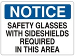 Notice Safety Glasses With Side Shields Required In This Area Sign - Choose 7 X 10 - 10 X 14, Self Adhesive Vinyl, Plastic or Aluminum.