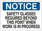 Notice Safety Glasses Required Beyond This Point When Work Is In Progress Sign - Choose 7 X 10 - 10 X 14, Self Adhesive Vinyl, Plastic or Aluminum.