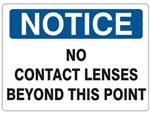 NOTICE NO CONTACT LENSES BEYOND THIS POINT Sign - Choose 7 X 10 - 10 X 14, Self Adhesive Vinyl, Plastic or Aluminum.