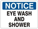 NOTICE EYE WASH AND SHOWER Sign - Choose 7 X 10 - 10 X 14, Self Adhesive Vinyl, Plastic or Aluminum.