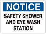 NOTICE SAFETY SHOWER AND EYE WASH STATION Sign - Choose 7 X 10 - 10 X 14, Self Adhesive Vinyl, Plastic or Aluminum.