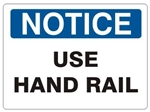NOTICE USE HAND RAIL Sign - Choose 7 X 10 - 10 X 14, Self Adhesive Vinyl, Plastic or Aluminum.
