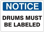 NOTICE DRUMS MUST BE LABELED Sign - Choose 7 X 10 - 10 X 14, Self Adhesive Vinyl, Plastic or Aluminum.