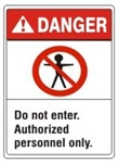 Danger Do not enter Authorized personnel only Sign - Choose 7 X 10 - 10 X 14, Self Adhesive Vinyl, Plastic or Aluminum.