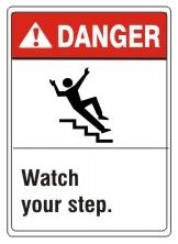 DANGER Watch your step ANSI Z535 Sign - Choose 7 X 10 - 10 X 14, Pressure Sensitive Vinyl, Plastic or Aluminum.