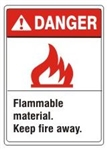 DANGER Flammable material. Keep fire away, ANSI Z535 Safety Sign - Choose 7 X 10 - 10 X 14, Pressure Sensitive Vinyl, Plastic or Aluminum