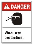 DANGER Wear eye protection. ANSI Z535 Safety Sign - Choose 7 X 10 - 10 X 14, Pressure Sensitive Vinyl, Plastic or Aluminum