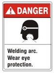 DANGER Welding arc. Wear eye protection. ANSI Z535 Safety Sign - Choose 7 X 10 - 10 X 14, Pressure Sensitive Vinyl, Plastic or Aluminum