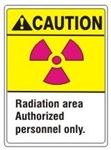 CAUTION Radiation area Authorized personnel only ANSI Z535 Safety Sign - Choose 7 X 10 - 10 X 14, Self Adhesive Vinyl, Plastic or Aluminum.