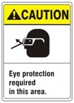 CAUTION Eye protection required in this area. ANSI Z535 Safety Sign - Choose 7 X 10 - 10 X 14, Pressure Sensitive Vinyl, Plastic or Aluminum