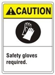 CAUTION Safety gloves required. ANSI Z535 Safety Sign - Choose 7 X 10 - 10 X 14, Pressure Sensitive Vinyl, Plastic or Aluminum