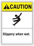 CAUTION Slippery when wet. ANSI Z535 Safety Sign - Choose 7 X 10 - 10 X 14, Pressure Sensitive Vinyl, Plastic or Aluminum