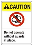 CAUTION Do not operate without guards in place. ANSI Z535 Safety Sign - Choose 7 X 10 - 10 X 14, Pressure Sensitive Vinyl, Plastic or Aluminum