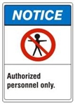 NOTICE Authorized personnel only. ANSI Z535 Safety Sign - Choose 7 X 10 - 10 X 14, Pressure Sensitive Vinyl, Plastic or Aluminum.