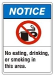 NOTICE No eating, drinking, or smoking in this area. ANSI Z535 Safety Sign - Choose 7 X 10 - 10 X 14, Pressure Sensitive Vinyl, Plastic or Aluminum