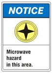 NOTICE Microwave hazard in this area. ANSI Z535 Safety Sign - Choose 7 X 10 - 10 X 14, Pressure Sensitive Vinyl, Plastic or Aluminum