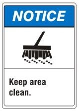 NOTICE Keep area clean. ANSI Z535 Safety Sign - Choose 7 X 10 - 10 X 14, Pressure Sensitive Vinyl, Plastic or Aluminum