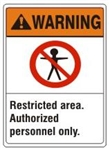 WARNING Restricted area. Authorized personnel only. ANSI Z535 Safety Sign - Choose 7 X 10 - 10 X 14, Pressure Sensitive Vinyl, Plastic or Aluminum