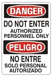 DANGER/PELIGRO DO NOT ENTER AUTHORIZED PERSONNEL ONLY Bilingual Sign - Choose 10 X 14 - 14 X 20, Self Adhesive Vinyl, Plastic or Aluminum.