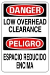 DANGER/PELIGRO LOW OVERHEAD CLEARANCE, Bilingual Sign - Choose 10 X 14 - 14 X 20, Self Adhesive Vinyl, Plastic or Aluminum.